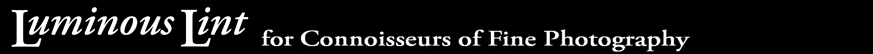 Luminous-Lint - for collectors and connoisseurs of fine photography